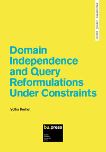 Domain independence and query reformulations under constraints - Volha Kerhet |