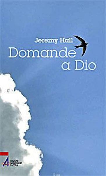 Domande a Dio - Jeremy Hall |