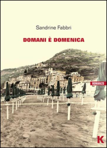 Domani è domenica - Sandrine Fabbri | Kritjur.org