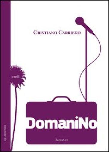 Domani no. Le canzoni (non si raccontano) si scrivono - Cristiano Carriero | Kritjur.org