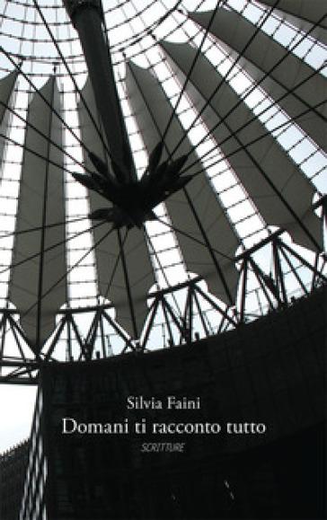 Domani ti racconto tutto - Silvia Faini   Kritjur.org