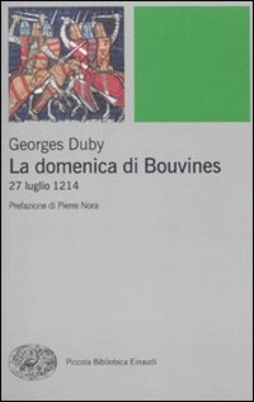 Domenica di Bouvines. 27 luglio 1214 (La) - Georges Duby | Rochesterscifianimecon.com