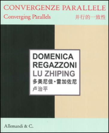 Domenica Regazzoni, Lu Zhiping. Convergenze parallele-Converging parallels - I. Quaroni | Ericsfund.org