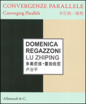Domenica Regazzoni, Lu Zhiping. Convergenze parallele-Converging parallels