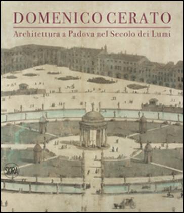 Domenico Cerato. Ediz. illustrata - V. C. Donvito | Rochesterscifianimecon.com