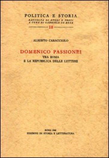 Domenico Passionei tra Roma e la repubblica delle lettere - Alberto Caracciolo | Kritjur.org