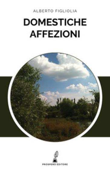 Domestiche affezioni - Alberto Figliolia | Kritjur.org