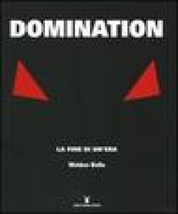 Domination. La fine di un'era