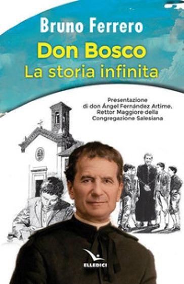 Don Bosco. La storia infinita - Bruno Ferrero | Thecosgala.com