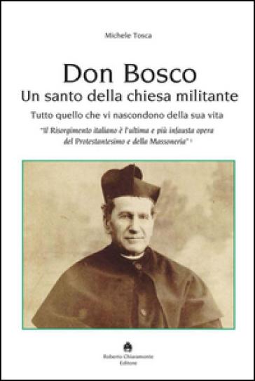 Don Bosco. Un santo della chiesa militante - Michele Tosca pdf epub