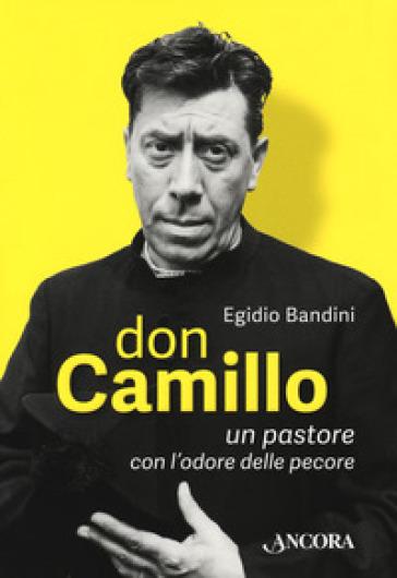 Don Camillo, un pastore con l'odore delle pecore - Egidio Bandini   Thecosgala.com