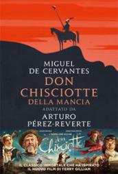 Don Chisciotte della Mancia. Adattato da Arturo Pérez-Reverte - Miguel de Cervantes Saavedra, Arturo Pérez Reverte