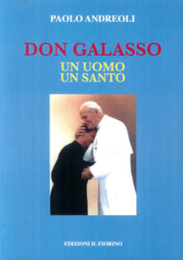 Don Galasso. Un uomo un santo - Paolo Andreoli |