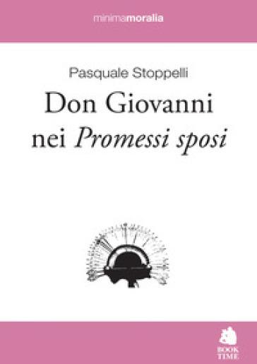 Don Giovanni nei Promessi sposi - Pasquale Stoppelli | Rochesterscifianimecon.com