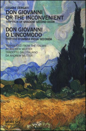 Don Giovanni or the inconvenient. Triptych of shadow second door--Don Giovanni o l'incomodo. Trittico d'ombra piega seconda - Cesare Vergati   Kritjur.org