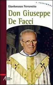 Don Giuseppe De Facci. Il corazziere di Dio