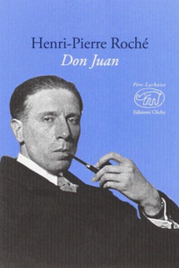 Don Juan - Henri-Pierre Roché |