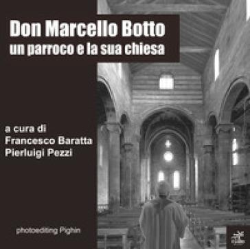 Don Marcello Botto. Un parroco e la sua chiesa - F. Baratta | Kritjur.org