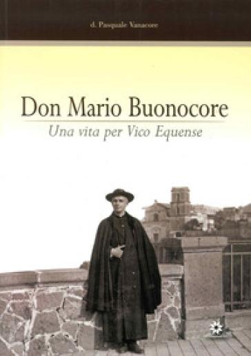 Don Mario Buonocore. Una vita per Vico Equense nel 25º anniversario della morte - Pasquale Vanacore | Kritjur.org