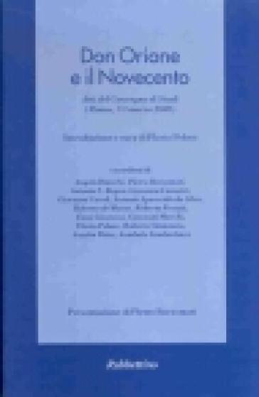 Don Orione e il Novecento. Atti del Convegno di studi (Roma, 1-3 marzo 2002) - Flavio Peloso  