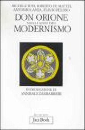 Don Orione negli anni del modernismo - Annibale Zambarbieri |