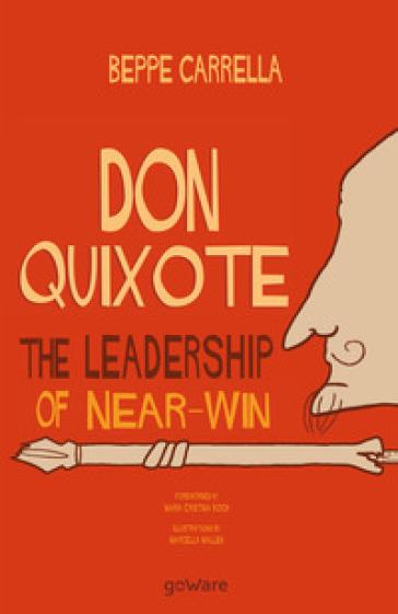 Don Quixote. The leadership of near-win - Beppe Carrella |