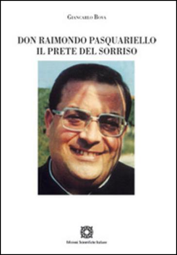 Don Raimondo Pasquariello. Il prete del sorriso - Giancarlo Bova |
