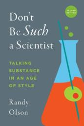Don t Be Such a Scientist, Second Edition