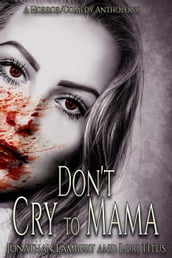 Don t Cry to Mama