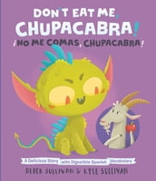 Don t Eat Me, Chupacabra! / ¡No Me Comas, Chupacabra!