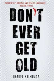 /Don-t-Ever-Get-Old/Rabbi-Daniel-Friedman/ 978031260693