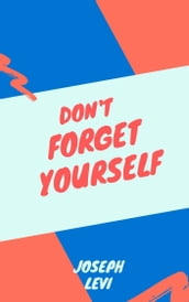 Don t Forget Yourself