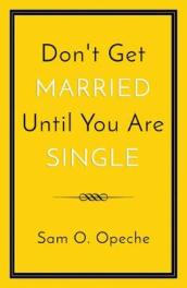 Don t Get Married Until You Are Single