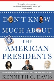 Don t Know Much About® the American Presidents