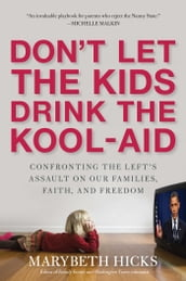 Don t Let the Kids Drink the Kool-Aid