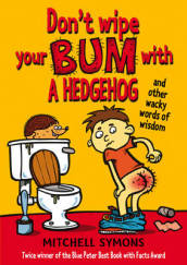 Don t Wipe Your Bum with a Hedgehog