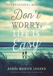 Don t Worry, Life Is Easy