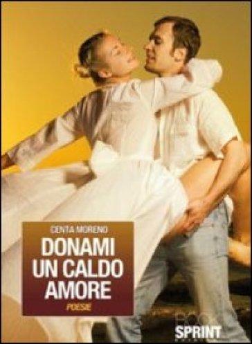Donami un caldo amore - Moreno Centa   Ericsfund.org