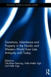 Donations, Inheritance and Property in the Nordic and Western World from Late Antiquity until Today