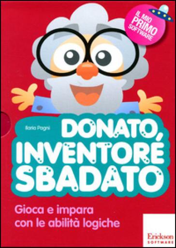 Donato, inventore sbadato. Gioca e impara con le abilità logiche. Con CD-ROM - Ilaria Pagni |