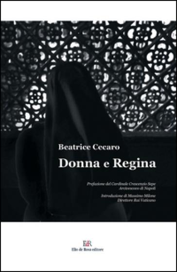 Donna e regina - B. Cecaro |