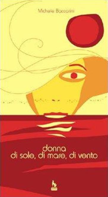 Donna di sole, di mare, di vento - Michele Baccarini  