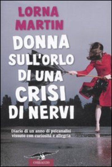 Donna sull'orlo di una crisi di nervi - Lorna Martin |