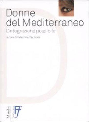 Donne del Mediterraneo. L'integrazione possibile
