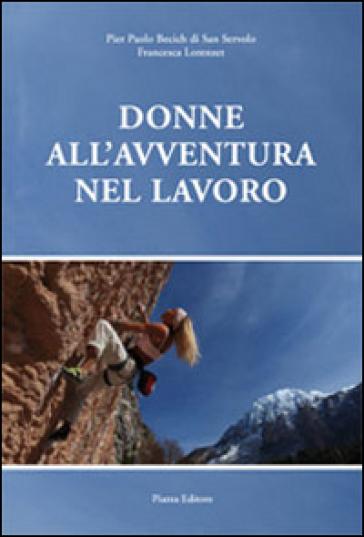 Donne all'avventura nel lavoro - P. Paolo Becich di San Servolo | Thecosgala.com