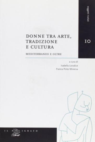 Donne tra arte, tradizione e cultura. Mediterraneo e oltre - F. Pinto Minerva | Kritjur.org