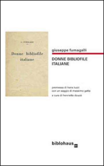 Donne bibliofile italiane - Giuseppe Fumagalli |