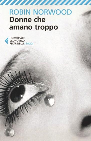 Donne che amano troppo - Robin Norwood | Thecosgala.com