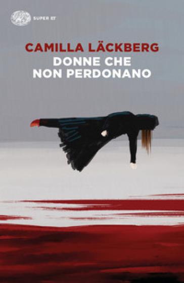 Donne che non perdonano - Camilla Lackberg | Jonathanterrington.com