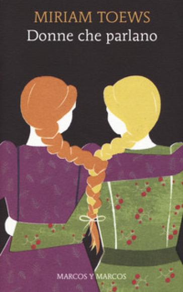 Donne che parlano - Miriam Toews |